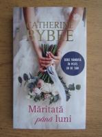 Anticariat: Catherine Bybee - Maritata pana luni