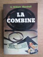 Anticariat: G. William Marshall - La combine