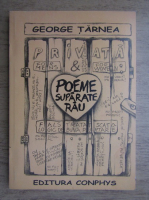 George Tarnea - Poeme suparate rau