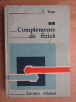 Anticariat: I. Inta - Complemente de fizica (volumul 2)