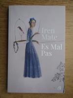 Anticariat: Irene Mate - Es Mal Pas