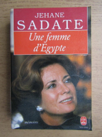 Anticariat: Jehane Sadate - Une femme d'Egypte
