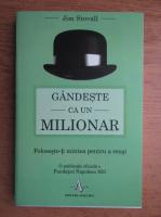Jim Stovall - Gandeste ca un milionar. Foloseste-ti mintea pentru a reusi