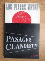 Anticariat: Luc Pierre Meyer - Pasager clandestin