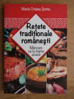Maria Cristea Soimu - Retete traditionale romanesti. Mancare ca la mama acasa