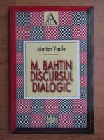 Marian Vasile - M. Bahtin discursul dialogic