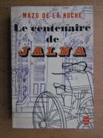 Anticariat: Mazo de la Roche - Le centenaire de Jalna