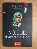 Anticariat: Nojoud Ali - Nojoud, divortata la 10 ani