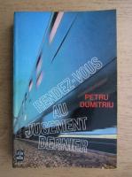 Anticariat: Petru Dumitriu - Rendez-vous au jugement dernier
