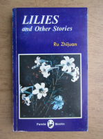 Anticariat: Ru Zhijuan - Lilies and other stories