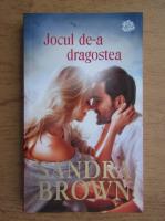 Anticariat: Sandra Brown - Jocul de-a dragostea