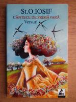 Anticariat: St. O. Iosif - Cantece de primavara. Versuri