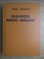 Virgil Enatescu - Dialogul medic-bolnav