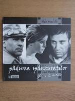 Anticariat: Virgil Petrovici - Padurea spanzuratilor. Un film de Liviu Ciulei