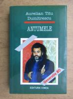 Aurelian Titu Dumitrescu - Antumele