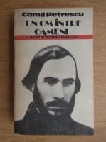 Anticariat: Camil Petrescu - Un om intre oameni (volumul 3)