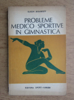 Anticariat: Eugen Avramoff - Probleme medico-sportive in gimnastica