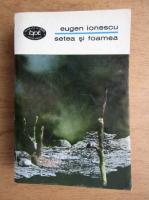 Eugen Ionescu - Setea si foamea (volumul 2)