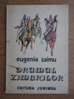 Eugenia Zaimu - Drumul zimbrilor