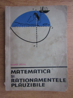 George Polya - Matematica si rationamentele plauzibile (volumul 1)
