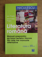 Ion Popa - Literatura romana. Manual preparator pe baza textelor literare din cele trei manuale alternative. Clasa a VI-a