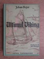 Anticariat: Johan Bojer - Ultimul viking (1945)
