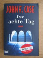 John F. Case - Der achte Tag