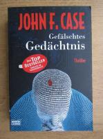 John F. Case - Gefalschtes Gedachtnis