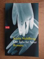 Karin Wahlberg - Die falsche Spur