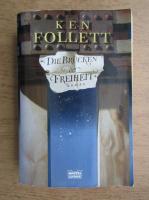 Ken Follett - Die Brucken freiheit