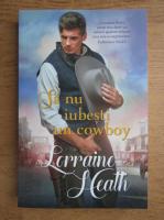 Lorraine Heath - Sa nu iubesti un cowboy