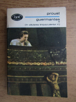 Marcel Proust - Guermantes (volumul 1)