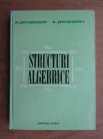 Anticariat: P. Dragomir - Structuri algebrice