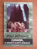Anticariat: Paul Slavescu - Canada, o granita numita speranta