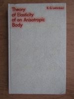 Anticariat: S. G. Lekhnitskii - Theory of elasticity of an anisotropic body