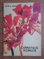 Anticariat: Silvia Negru - Carnavalul florilor