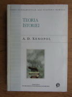Anticariat: A. D. Xenopol - Teoria istoriei