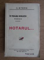 Anticariat: C. Stere - In preajma revolutiei, volumul 4. Hotarul (1938)