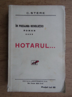 C. Stere - In preajma revolutiei, volumul 4. Hotarul (1938)