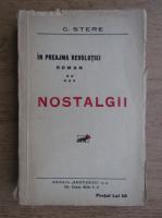 Anticariat: C. Stere - In preajma revolutiei, volumul 5. Nostalgii (1938)