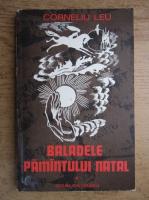 Anticariat: Corneliu Leu - Baladele pamantului natal