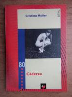 Anticariat: Cristina Muller - Caderea