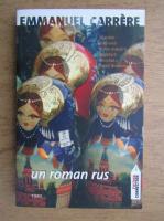 Anticariat: Emmanuel Carrere - Un roman rus