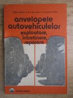 Filoftia Capruciu - Anvelopele autovehiculelor. Exploatare, intretinere, reparare