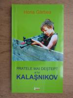 Anticariat: Horia Garbea - Fratele mai destept al lui Kalasnikov