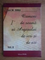 Ion M. Dinu - Oameni de seama ai Argesului de ieri si de azi (volumul 2)