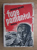 Johan Bojer - Fuge pamantul (1946)