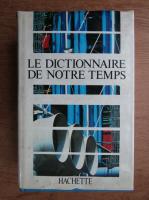 Anticariat: Le dictionnaire de notre temps