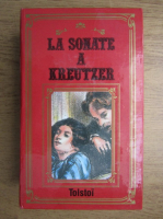 Leon Tolstoi - La sonate a Kreutzer. Les Cosaques