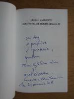 Lucian Vasilescu - Institutul de poezie legala (volumul 1, cu autograful autorului)